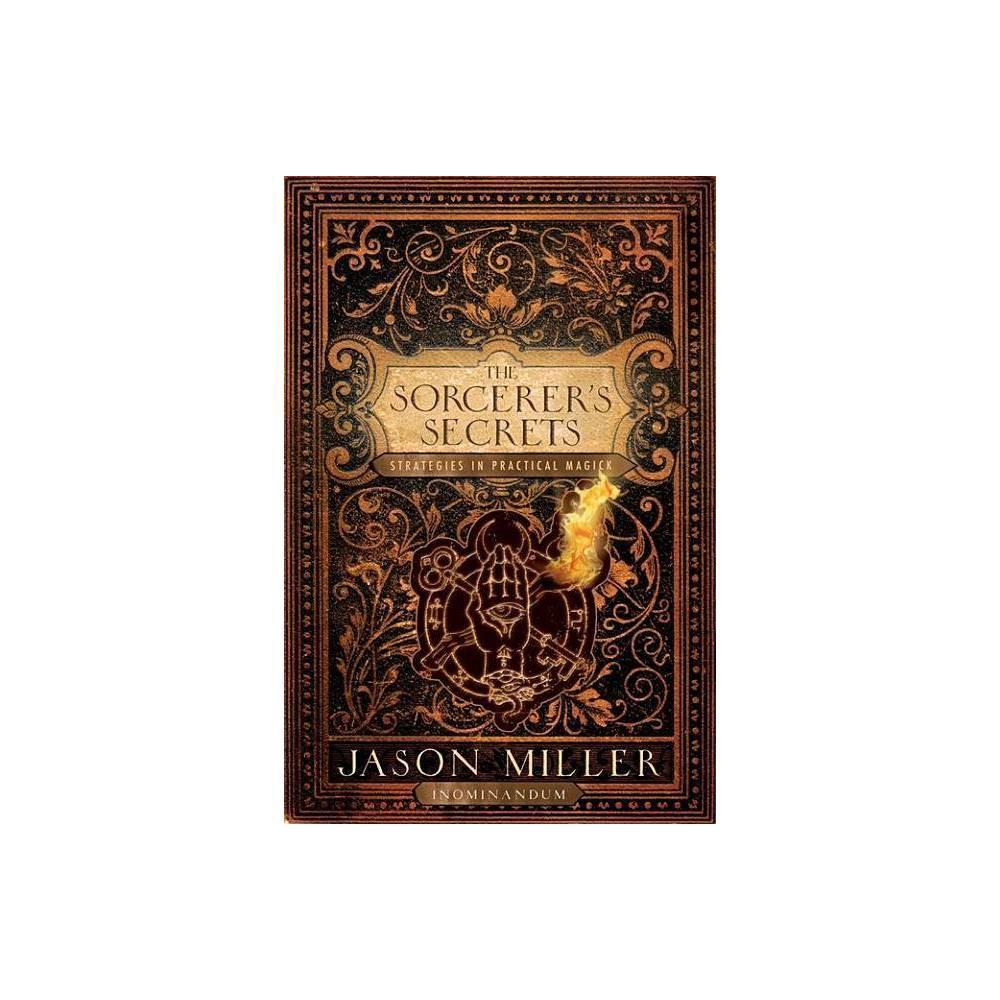 The Sorcerer S Secrets By Jason Miller Paperback