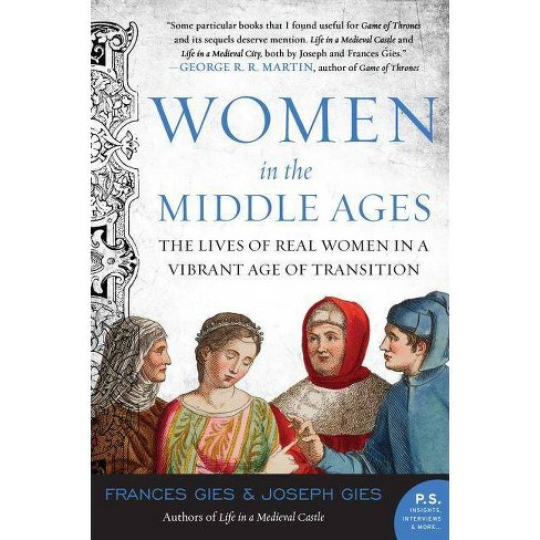 Women in the Middle Ages - (Medieval Life) by  Joseph Gies & Frances Gies (Paperback) - image 1 of 1