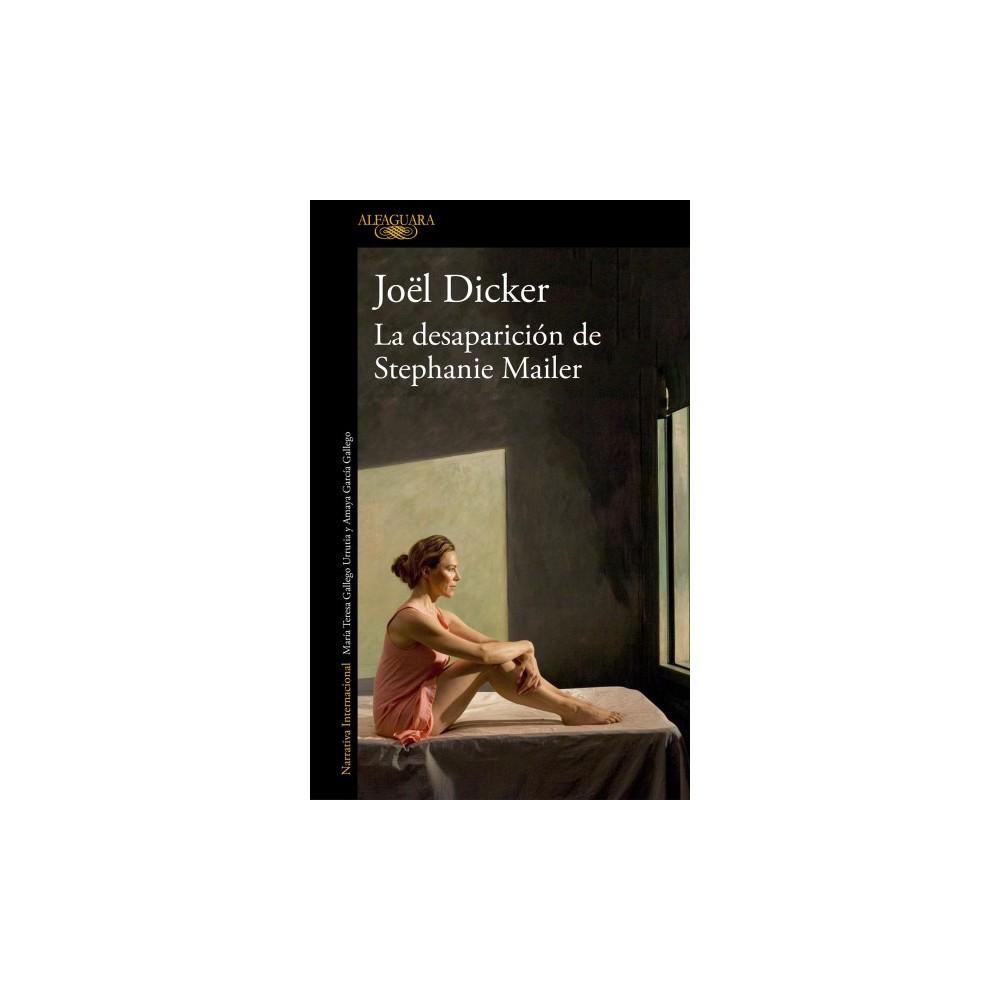 La desaparición de Stephanie Mailer/ The Disappearance of Stephanie Mailer - by Joel Dicker (Paperback)