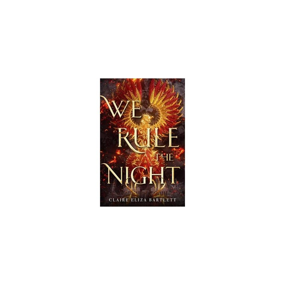 We Rule the Night - by Claire Elizabeth Bartlett (Hardcover)