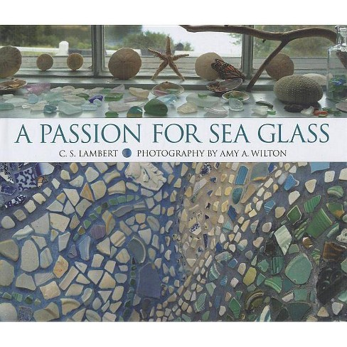 A Passion for Sea Glass - by  C S Lambert (Hardcover) - image 1 of 1