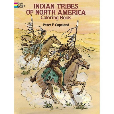 Indian Tribes of North America Coloring Book - (Dover History Coloring Book) by  Peter F Copeland (Paperback)