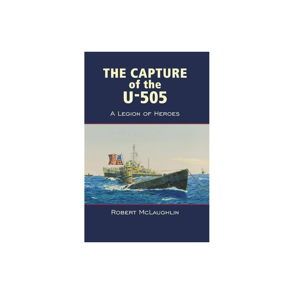 The Capture Of The U 505 By Robert Mclaughlin Paperback