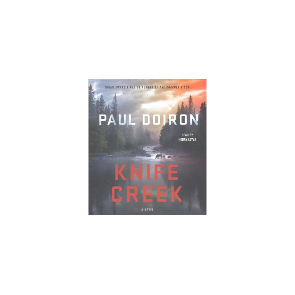 Knife Creek (Unabridged) (CD/Spoken Word) (Paul Doiron)
