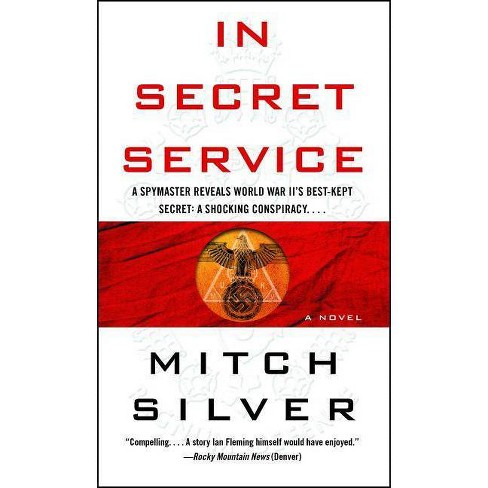 In Secret Service - by  Mitch Silver (Paperback) - image 1 of 1