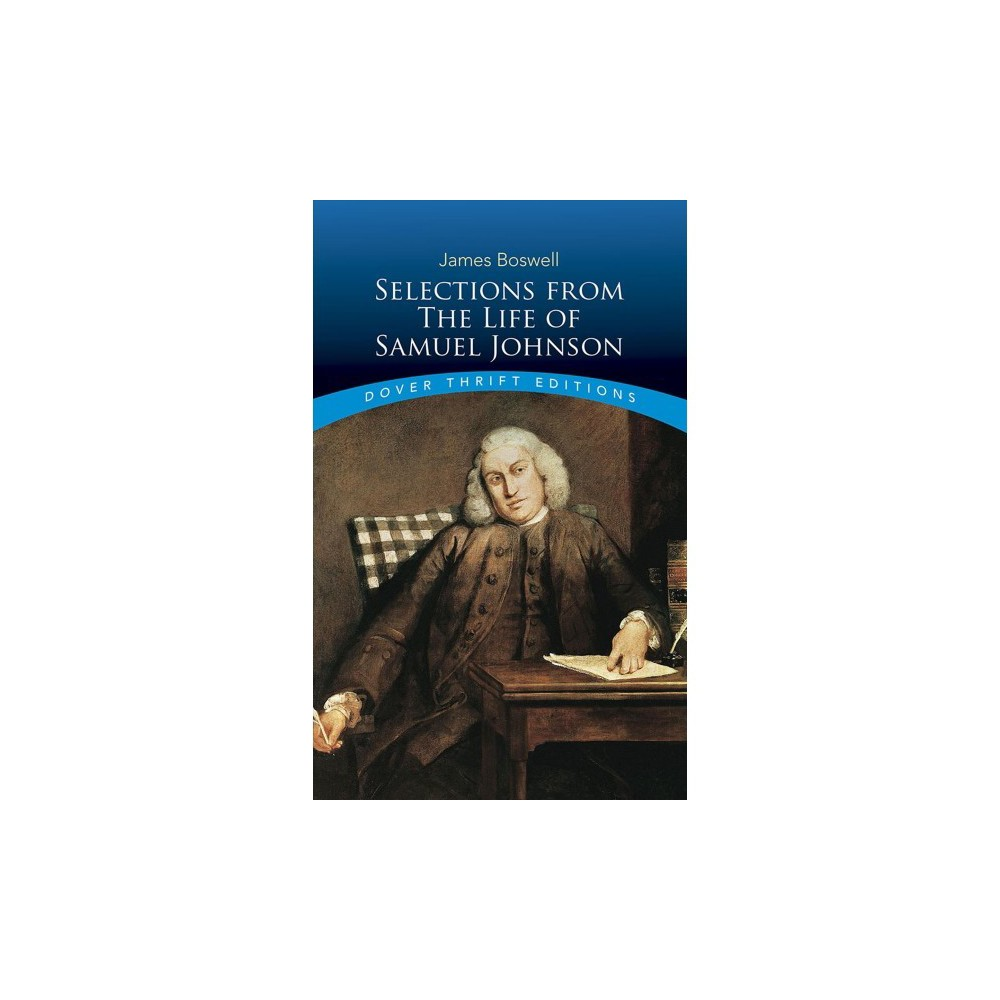 Selections from the Life of Samuel Johnson - by James Boswell (Paperback)