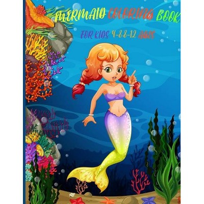 Mermaid Coloring Book for Kids 4-8,8-12 Ages - by  Sores Leon (Paperback)