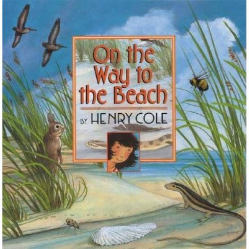 On the Way to the Beach - by  Henry Cole (Hardcover) - image 1 of 1