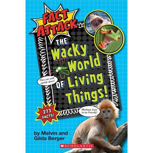 The Wacky World of Living Things! (Fact Attack #1) - by  Melvin Berger & Gilda Berger (Paperback) - image 1 of 1