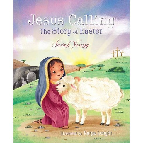 Jesus Calling: The Story of Easter - (Jesus Calling(r)) by  Sarah Young (Hardcover) - image 1 of 1