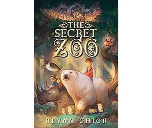 Secret Zoo (Revised) (Hardcover) (Bryan Chick) - image 1 of 1