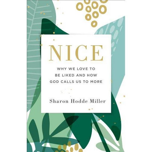 Nice - by  Sharon Hodde Miller (Paperback) - image 1 of 1