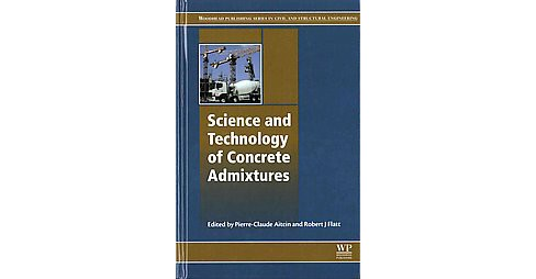 Science and Technology of Concrete Admixtures (Hardcover) - image 1 of 1