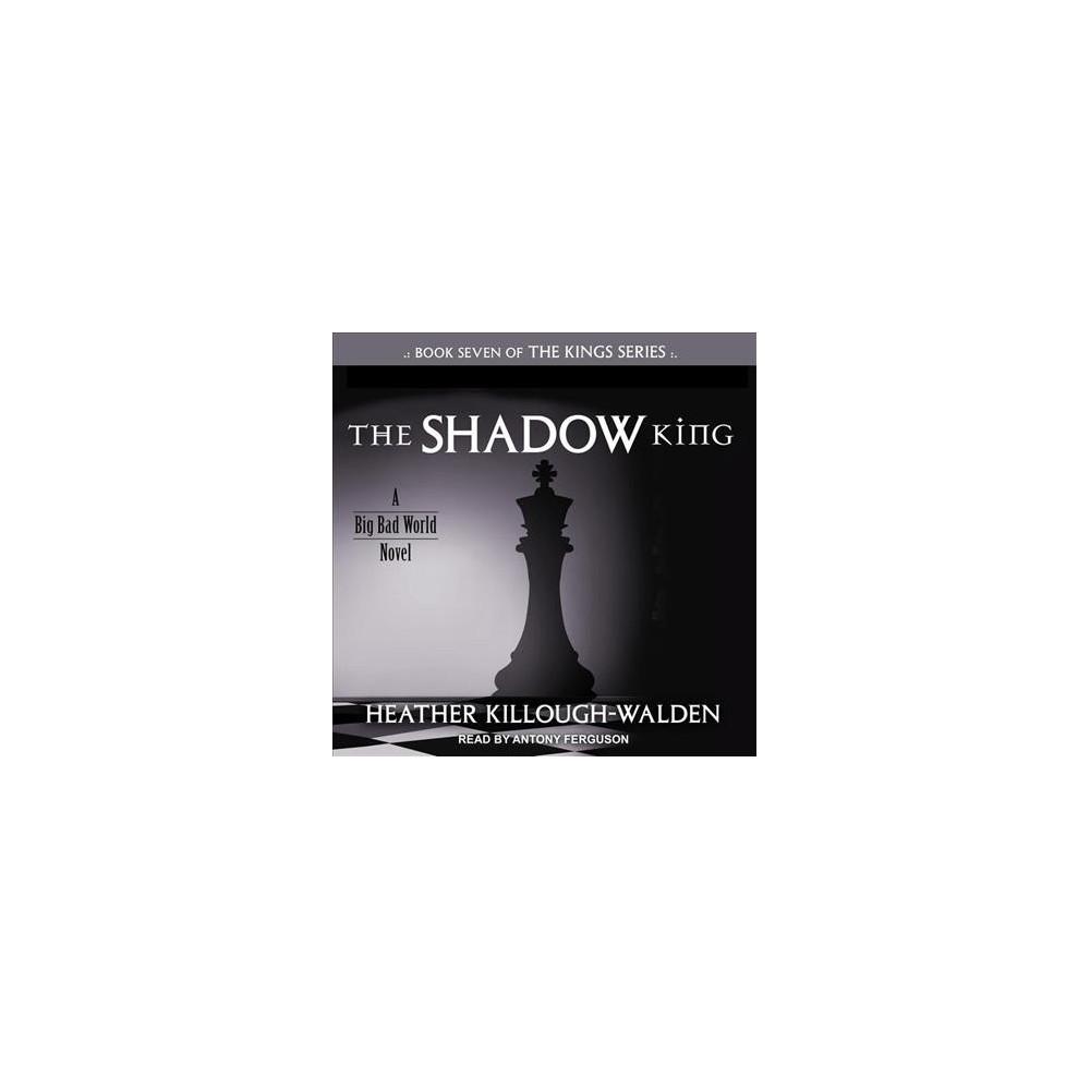 Shadow King - Unabridged (Kings) by Heather Killough-Walden (CD/Spoken Word)