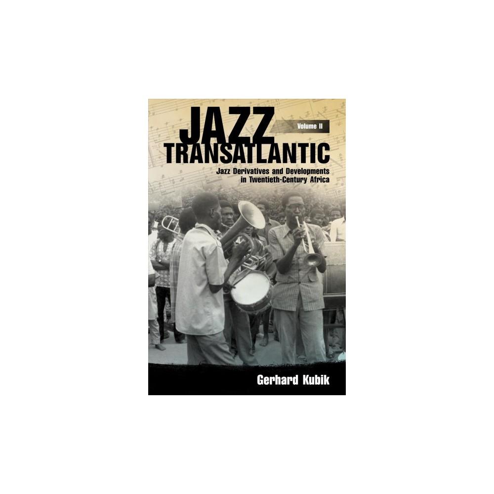 Jazz Transatlantic : Jazz Derivatives and Developments in Twentieth-Century Africa - Book 2 (Hardcover)