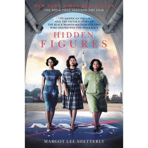 Hidden Figures : The American Dream and the Untold Story of the Black Women Mathematicians Who Helped - image 1 of 1