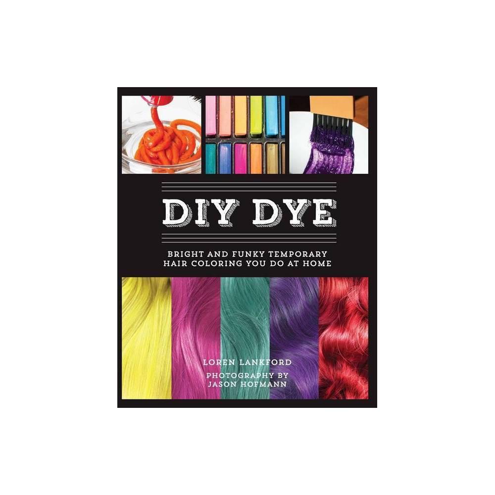 Diy Dye By Loren Lankford Paperback