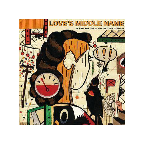 Sarah  Borges &  The Broken Singles - Love's Middle Name (CD) - image 1 of 1