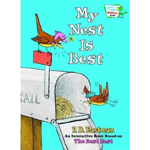 My Nest Is Best - (Bright and Early Playtime Books (Hardcover)) by  P D Eastman (Hardcover) - image 1 of 1