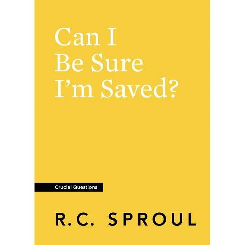 Can I Be Sure I'm Saved? - (Crucial Questions) by  R C Sproul (Paperback) - image 1 of 1
