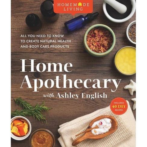 Homemade Living: Home Apothecary with Ashley English, Volume 1 - (Hardcover) - image 1 of 1