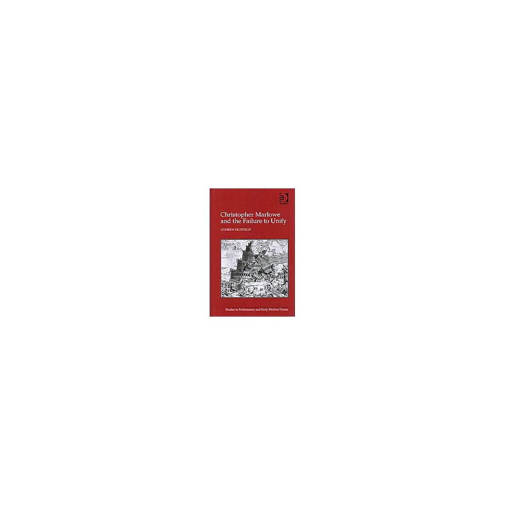 Christopher Marlowe and the Failure to U ( Studies in Performance and Early Modern Drama) (Hardcover)