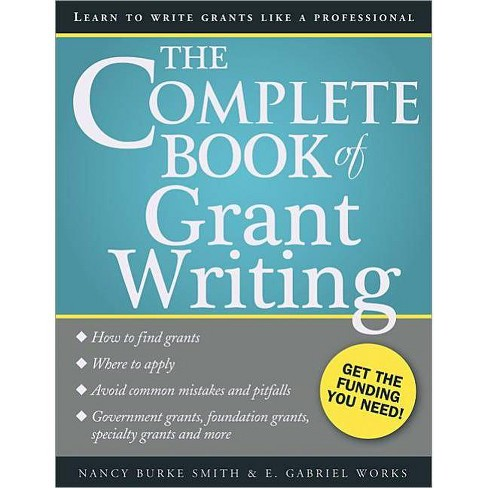 The Complete Book of Grant Writing - by  Nancy Smith & E Works (Paperback) - image 1 of 1