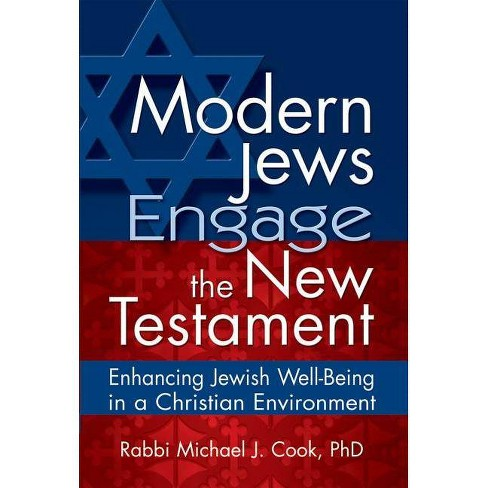 Modern Jews Engage the New Testament - by  Michael J Cook (Hardcover) - image 1 of 1