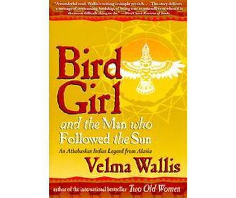 Bird Girl and the Man Who Followed the S (Reprint) (Paperback) - image 1 of 1