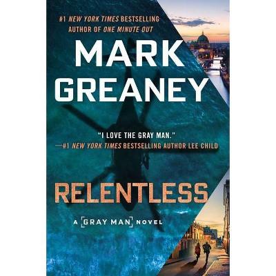 Relentless - (Gray Man) by  Mark Greaney (Hardcover)
