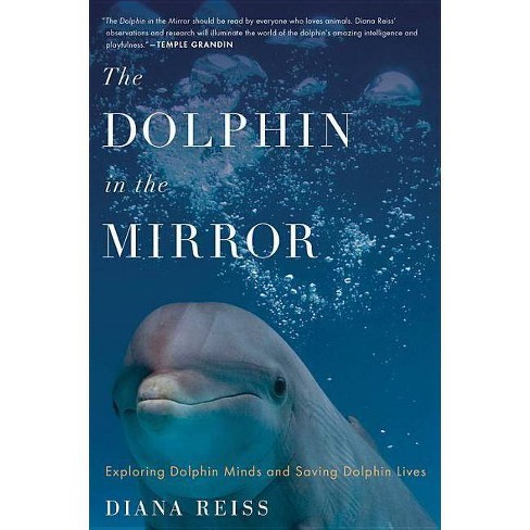 The Dolphin in the Mirror - by  Diana Reiss (Paperback) - image 1 of 1