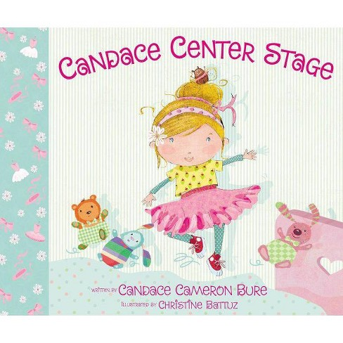 Candace Center Stage - by  Candace Cameron Bure (Hardcover) - image 1 of 1