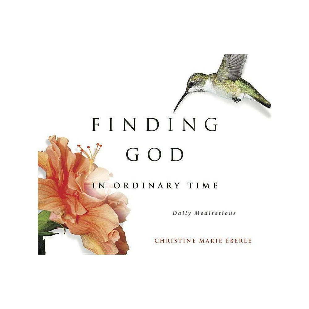 Finding God In Ordinary Time By Christine Eberle Paperback