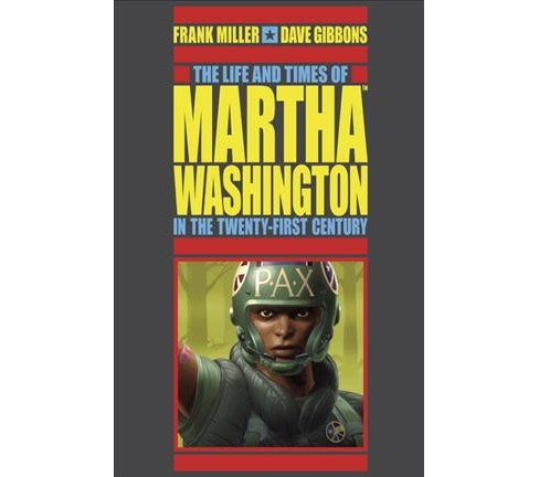 Life and Times of Martha Washington in the Twenty-first Century (Hardcover) (Frank Miller) - image 1 of 1