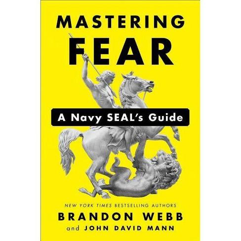 Mastering Fear - by  Brandon Webb & John David Mann (Hardcover) - image 1 of 1