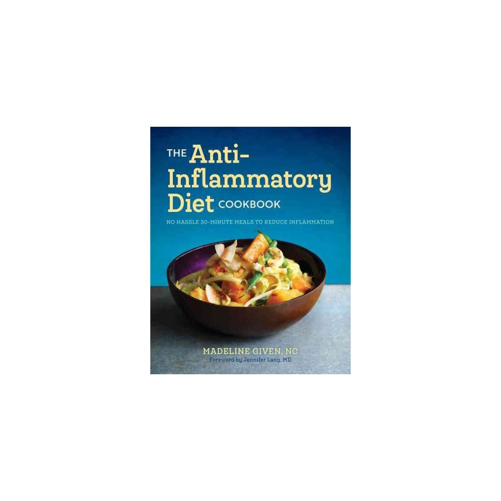 Anti-Inflammatory Diet Cookbook : No Hassle 30-minute Recipes to Reduce Inflammation (Paperback)