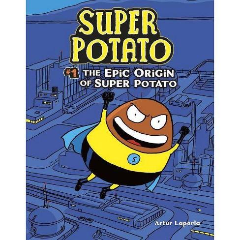 The Epic Origin of Super Potato - by  Artur Laperla (Hardcover) - image 1 of 1