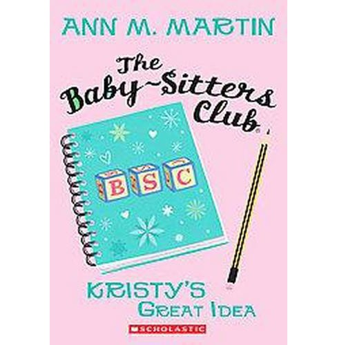 Kristy's Great Idea ( Baby-sitters Club) (Paperback) by Ann M. Martin - image 1 of 1