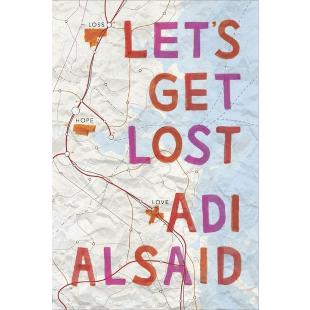 Let's Get Lost (Hardcover) by Adi Alsaid