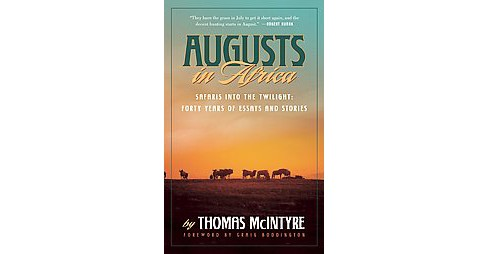 Augusts in Africa : Safaris into the Twilight: Forty Years of Essays and Stories (Hardcover) (Thomas - image 1 of 1
