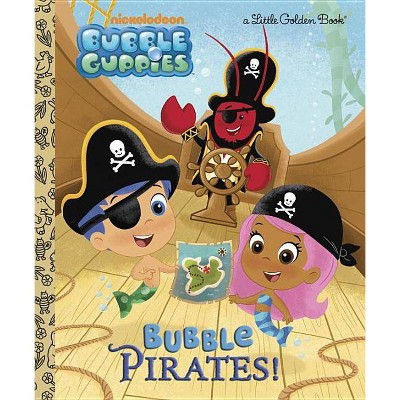 Bubble Pirates! (Bubble Guppies) - (Little Golden Book) (Hardcover)