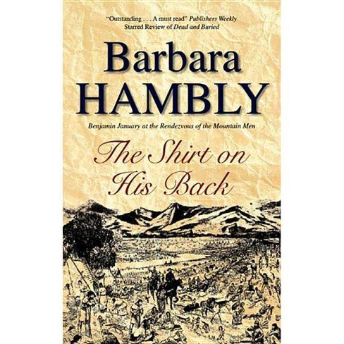 The Shirt on His Back - (Benjamin January Mysteries) by  Barbara Hambly (Hardcover) - image 1 of 1