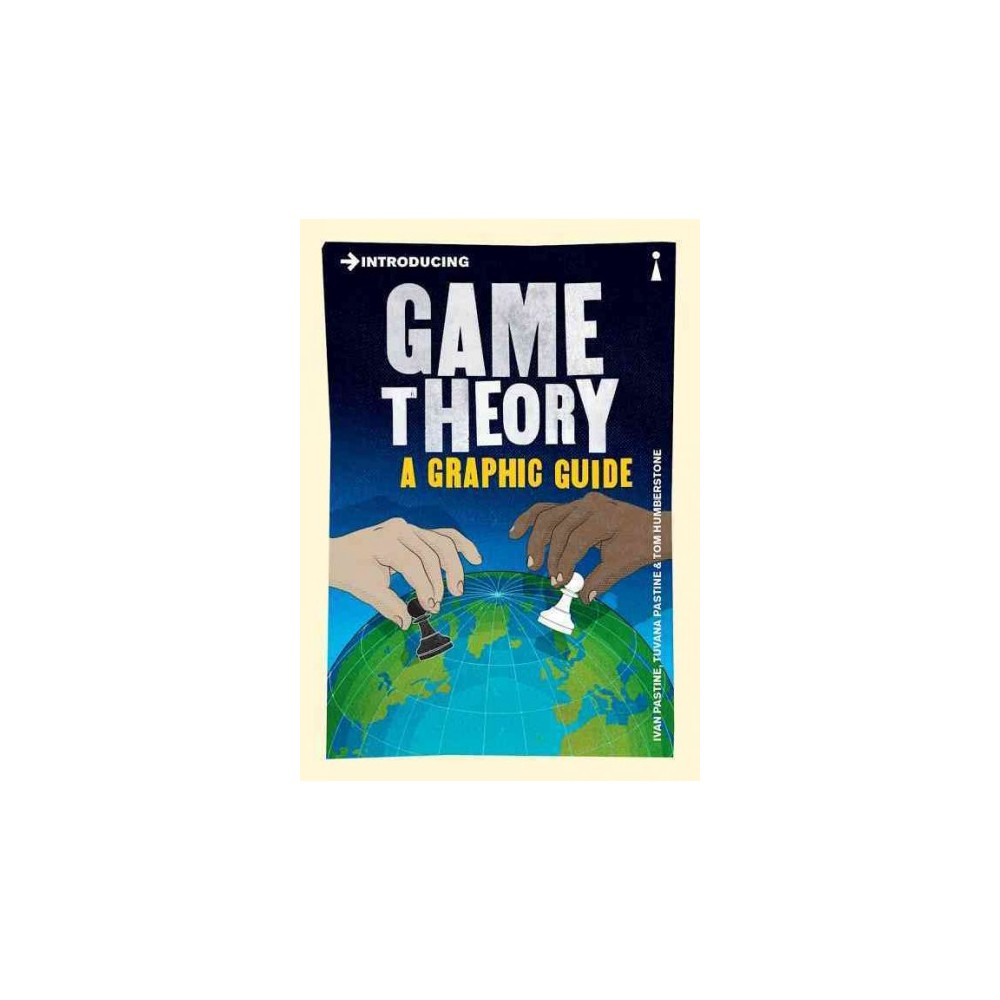 Introducing Game Theory (Paperback) (Ivan Pastine & Tuvana Pastine & Tom Humberstone)