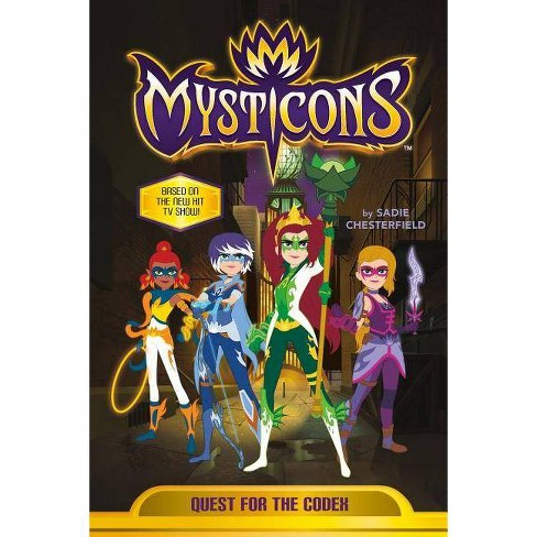 Mysticons: Quest for the Codex - by  Sadie Chesterfield (Paperback) - image 1 of 1