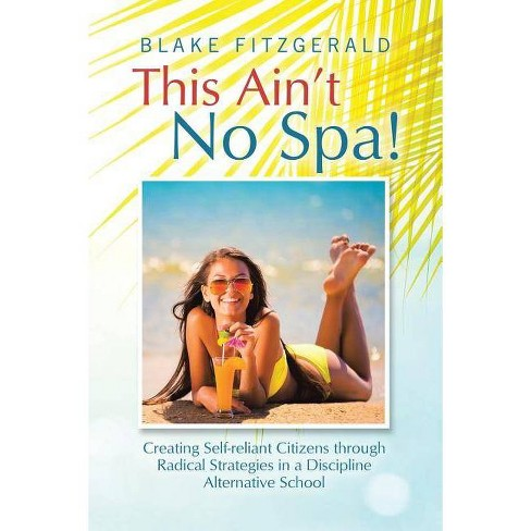 This Ain't No Spa! - by  Blake Fitzgerald (Paperback) - image 1 of 1