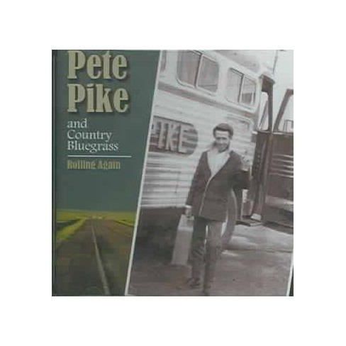 Pete Pike - Rolling Again (CD) - image 1 of 1
