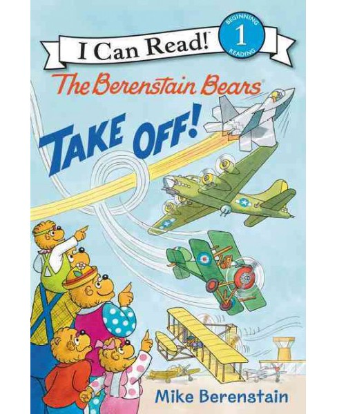 Berenstain Bears Take Off! (Hardcover) (Mike Berenstain) - image 1 of 1
