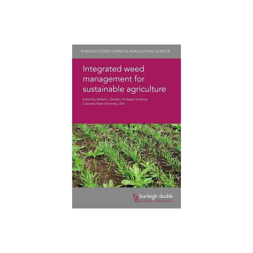 Integrated Weed Management for Sustainable Agriculture - (Burleigh Dodds Agricultural Science)
