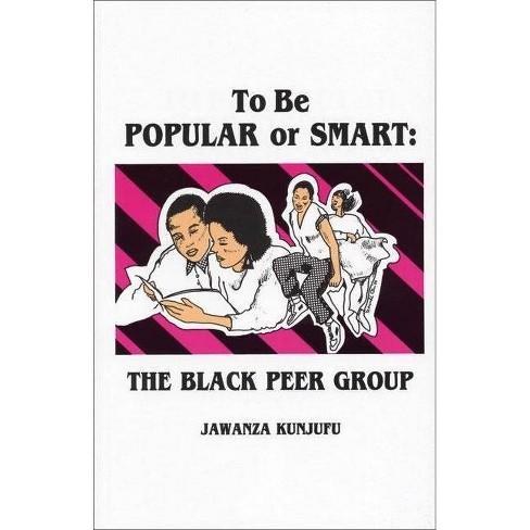 To Be Popular or Smart - by  Jawanza Kunjufu (Paperback) - image 1 of 1