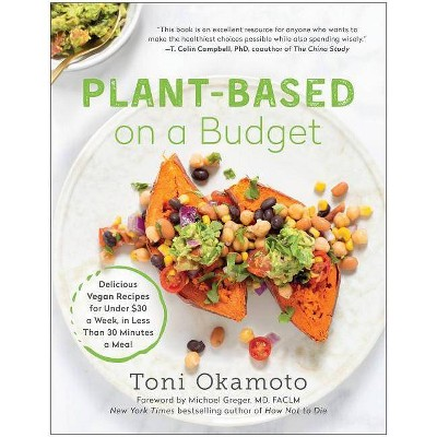 Plant-Based on a Budget - by Toni Okamoto (Paperback)